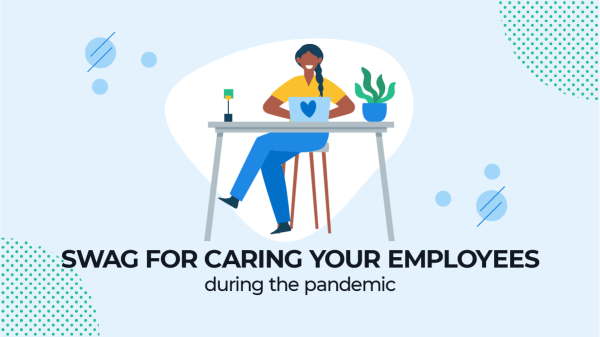 Swag for caring your employees during the pandemic