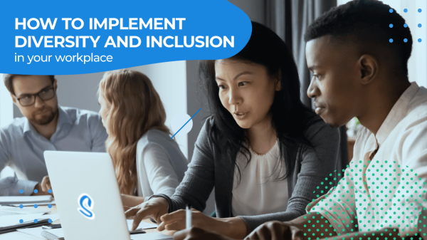 How to implement diversity and inclusion in your workplace