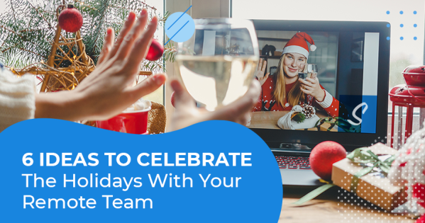 Ideas to celebrate the holidays with your remote team