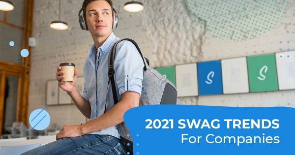 2021 Swag Trends for Companies