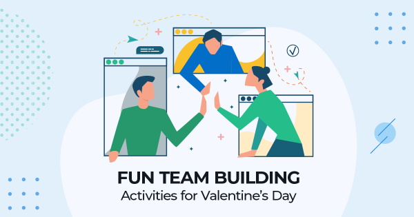 Fun Team Building Activities for Valentine's Day